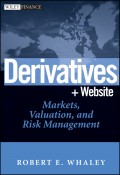 Derivatives. Markets, Valuation, and Risk Management