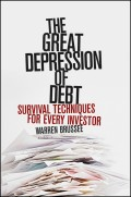 The Great Depression of Debt. Survival Techniques for Every Investor
