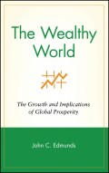 The Wealthy World. The Growth and Implications of Global Prosperity