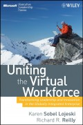 Uniting the Virtual Workforce. Transforming Leadership and Innovation in the Globally Integrated Enterprise