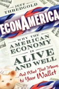 EconAmerica. Why the American Economy is Alive and Well... And What That Means to Your Wallet