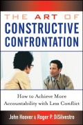 The Art of Constructive Confrontation. How to Achieve More Accountability with Less Conflict