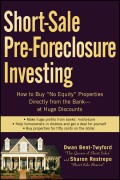 "Short-Sale Pre-Foreclosure Investing. How to Buy ""No-Equity"" Properties Directly from the Bank -- at Huge Discounts"