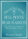 The Little Book of Bull Moves in Bear Markets. How to Keep Your Portfolio Up When the Market is Down
