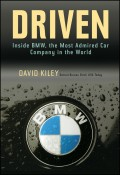 Driven. Inside BMW, the Most Admired Car Company in the World