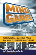 Mind Games. Inspirational Lessons from the World's Biggest Sports Stars