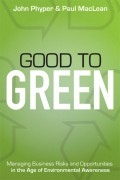 Good to Green. Managing Business Risks and Opportunities in the Age of Environmental Awareness