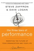 The Three Laws of Performance. Rewriting the Future of Your Organization and Your Life