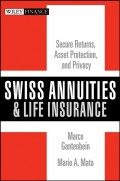 Swiss Annuities and Life Insurance. Secure Returns, Asset Protection, and Privacy
