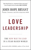 Love Leadership. The New Way to Lead in a Fear-Based World