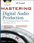 Mastering Digital Audio Production. The Professional Music Workflow with Mac OS X