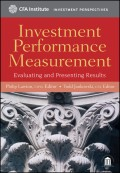 Investment Performance Measurement. Evaluating and Presenting Results
