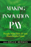 Making Innovation Pay. People Who Turn IP Into Shareholder Value
