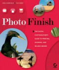 Photo Finish. The Digital Photographer's Guide to Printing, Showing, and Selling Images