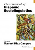 The Handbook of Hispanic Sociolinguistics