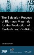 The Selection Process of Biomass Materials for the Production of Bio-Fuels and Co-firing