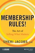 Membership Rules! The Art of Selling What Matters
