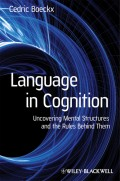 Language in Cognition. Uncovering Mental Structures and the Rules Behind Them