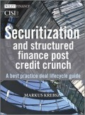 Securitization and Structured Finance Post Credit Crunch. A Best Practice Deal Lifecycle Guide