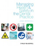 Managing Health and Safety in the Dental Practice. A Practical Guide