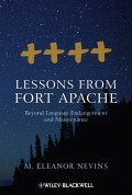 Lessons from Fort Apache. Beyond Language Endangerment and Maintenance