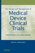 The Design and Management of Medical Device Clinical Trials. Strategies and Challenges