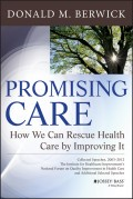 Promising Care. How We Can Rescue Health Care by Improving It