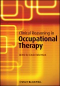 Clinical Reasoning in Occupational Therapy. Controversies in Practice