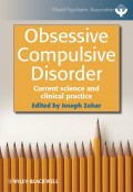 Obsessive Compulsive Disorder. Current Science and Clinical Practice