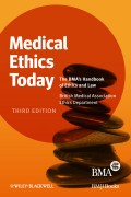 Medical Ethics Today. The BMA's Handbook of Ethics and Law