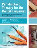 Peri-Implant Therapy for the Dental Hygienist. Clinical Guide to Maintenance and Disease Complications
