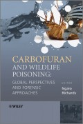 Carbofuran and Wildlife Poisoning. Global Perspectives and Forensic Approaches