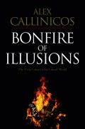 Bonfire of Illusions. The Twin Crises of the Liberal World
