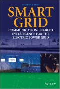 Smart Grid. Communication-Enabled Intelligence for the Electric Power Grid