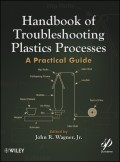 Handbook of Troubleshooting Plastics Processes. A Practical Guide