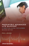 Paediatric Advanced Life Support. A Practical Guide for Nurses