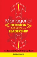 Managerial Decision Making Leadership. The Essential Pocket Strategy Book