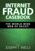 Internet Fraud Casebook. The World Wide Web of Deceit