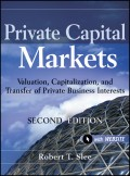 Private Capital Markets. Valuation, Capitalization, and Transfer of Private Business Interests