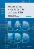 Automating with STEP 7 in LAD and FBD. SIMATIC S7-300/400 Programmable Controllers