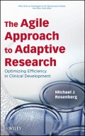 The Agile Approach to Adaptive Research. Optimizing Efficiency in Clinical Development