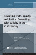 Revisiting Truth, Beauty,and Justice: Evaluating With Validity in the 21st Century. New Directions for Evaluation, Number 142