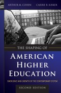 The Shaping of American Higher Education. Emergence and Growth of the Contemporary System
