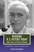Reading R. S. Peters Today. Analysis, Ethics, and the Aims of Education