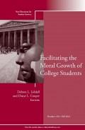 Facilitating the Moral Growth of College Students. New Directions for Student Services, Number 139