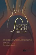 Aortic Arch Surgery. Principles, Stategies and Outcomes