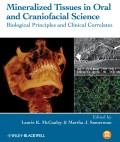 Mineralized Tissues in Oral and Craniofacial Science. Biological Principles and Clinical Correlates
