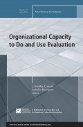 Organizational Capacity to Do and Use Evaluation. New Directions for Evaluation, Number 141