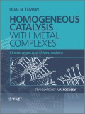 Homogeneous Catalysis with Metal Complexes. Kinetic Aspects and Mechanisms