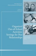 Organized Out-of-School Activities: Setting for Peer Relationships. New Directions for Child and Adolescent Development, Number 140